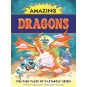 Amazing Dragons: Fiendish Tales of Dastardly Deeds