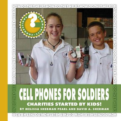 Cell Phones for Soldiers : Charities Started by Kids!