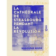 La Cathédrale de Strasbourg pendant la Révolution - eBook