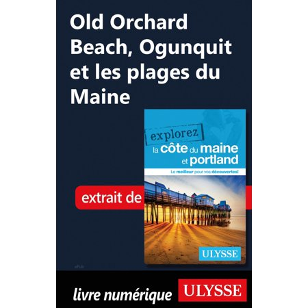 Old Orchard House - Old Orchard Beach, Ogunquit et les plages du Maine - eBook