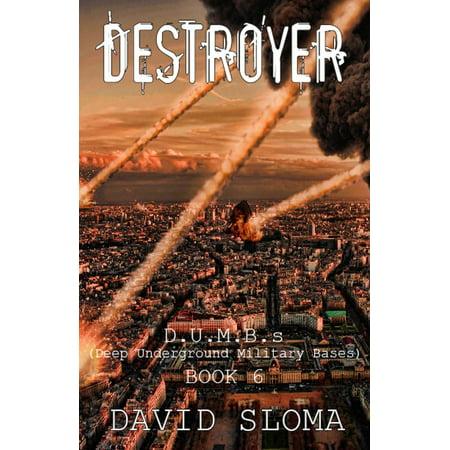 - Destroyer: D.U.M.B.s (Deep Underground Military Bases) - Book 6 - eBook