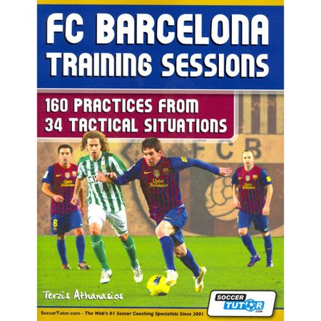 Fc Barcelona Training Sessions  160 Practices From 34 Tactical Situations