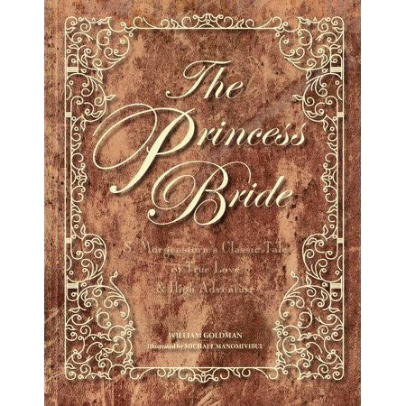 The Princess Bride Deluxe Edition HC : S. Morgenstern's Classic Tale of True Love and High