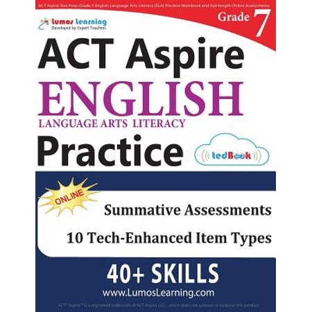 ACT Aspire Test Prep : Grade 7 English Language Arts Literacy (Ela) Practice Workbook and Full-Length Online Assessments: ACT Aspire Study (Best Series 7 Prep)