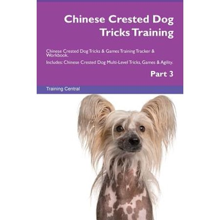 Chinese Crested Dog Tricks Training Chinese Crested Dog Tricks & Games Training Tracker & Workbook. Includes](Chinese Basket Trick)