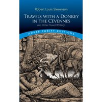 Travels with a Donkey in the Cvennes : And Other Travel Writings