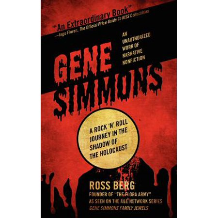 Gene Simmons : A Rock 'n Roll Journey in the Shadow of the Holocaust