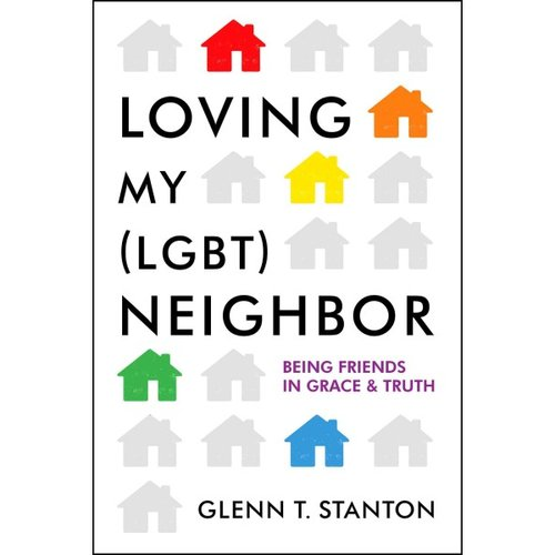 Loving My Lgbt Neighbor: Being Friends in Grace & Truth