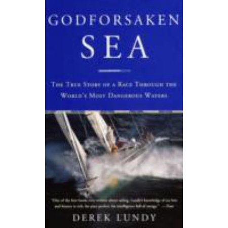 Godforsaken Sea  The True Story Of A Race Through The Worlds Most Dangerous Waters