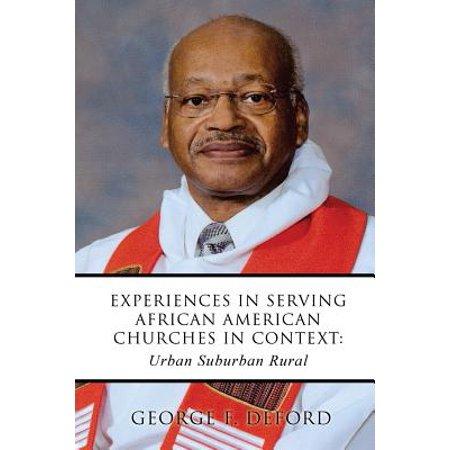 Experiences in Serving African American Churches in Context : Urban Suburban - Rural Urban Suburban