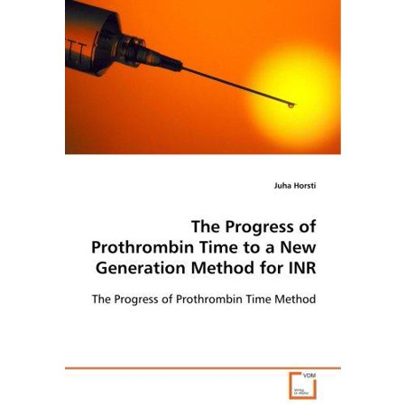 The Progress of Prothrombin Time to a New Generation Method for Inr - image 1 of 1