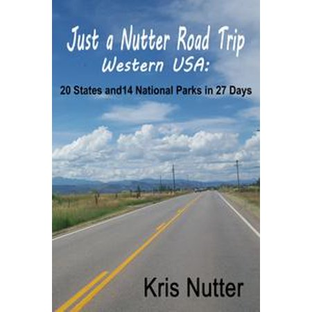 Just a Nutter Road Trip Western USA: 20 States and 14 National Parks in 27 Days - eBook - Wilderness Road State Park Halloween