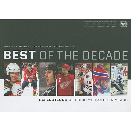 Best of the Decade : Reflections of Hockey's Past Ten Years
