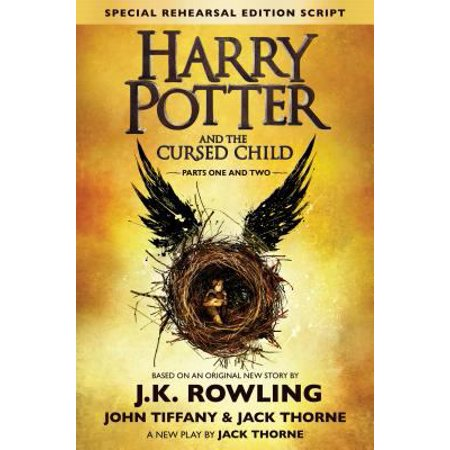 Harry Potter And The Cursed Child   Parts One And Two  The Official Script Book Of The Original West End Production Special Rehearsal Edition