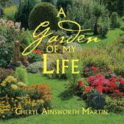 A Garden of My Life