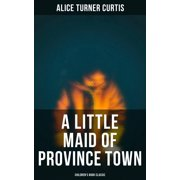 A Little Maid of Province Town (Children's Book Classic) - eBook