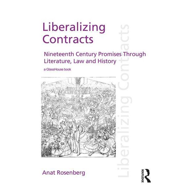 Liberalizing Contracts : Nineteenth Century Promises