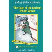 Meg Mackintosh and the Case of the Curious Whale Watch - title #2 : A Solve-It-Yourself Mystery
