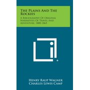 The Plains and the Rockies : A Bibliography of Original Narratives of Travel and Adventure, 1800-1865