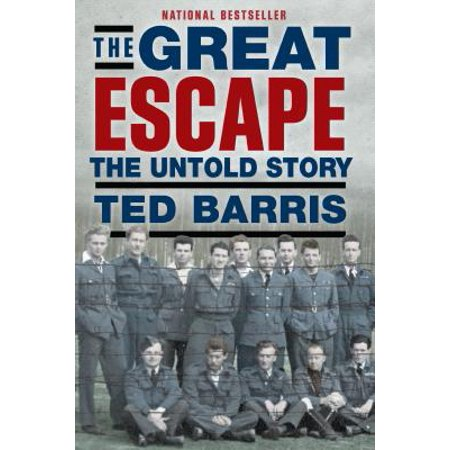 The Great Escape : The Untold Story (The Real Story Of The Great Escape)