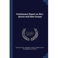 Preliminary Report on Neo-Fascist and Hate Groups