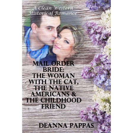 Mail Order Bride: The Woman With The Cat, The Native Americans & The Childhood Friend (A Clean Western Historical Romance) - eBook Cat Pre Order Ships