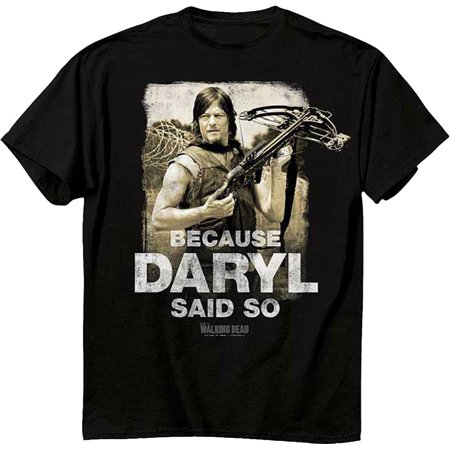 The Walking Dead Because Daryl Said So Adult T-Shirt (Walking Dead T Shirts For Men)