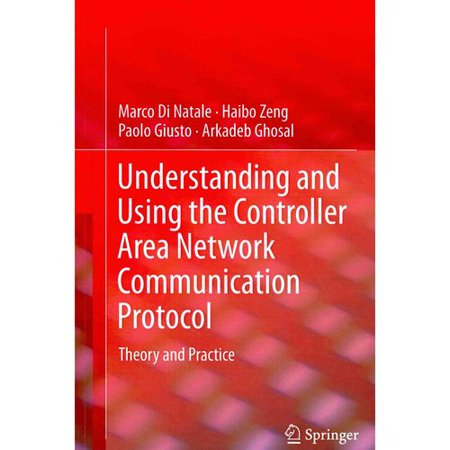 Understanding And Using The Controller Area Network Communication Protocol  Theory And Practice