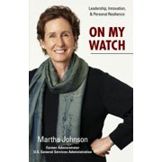 On My Watch: Leadership, Innovation & Personal Resilience - eBook