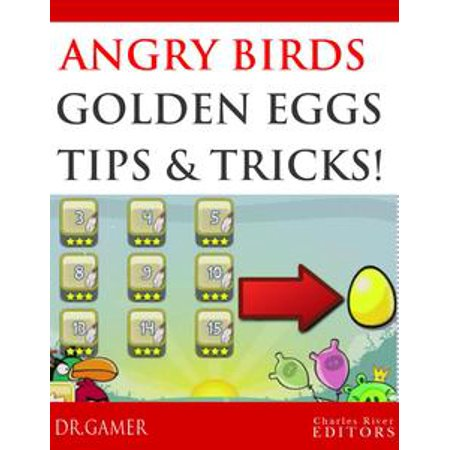 Angry Birds: Step-by-Step Golden Egg Guide, Tips, Tricks, and Cheats - eBook