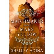 The Matchmaker Wore Mars Yellow - eBook