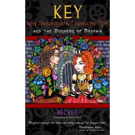 Key the Steampunk Vampire Girl and the Dungeon of Despair - eBook (Girls Of Steampunk)