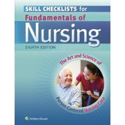 Skill Checklists for Fundamentals of Nursing : The Art and Science of Person-Centered Nursing Care