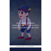 50 Classic Stories Which Were Turned Into Famous Animated Movies (Book Center) - eBook
