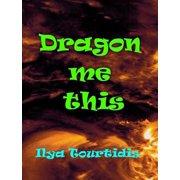 Dragon me this - eBook