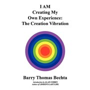 I Am Creating My Own Experience : The Creation Vibration