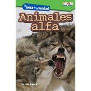 Exploring Reading: La Hora de la Verdad: Animales Alfa (Showdown: Alpha Animals) (Paperback)