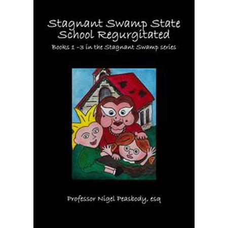 Stagnant Swamp State School Regurgitated - eBook