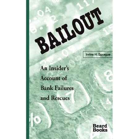 Bailout  An Insiders Account Of Bank Failures And Rescues