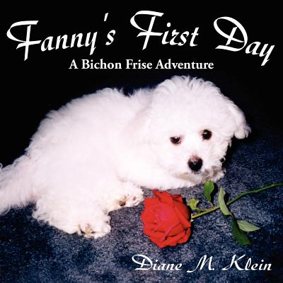 Fanny's First Day : A Bichon Frise Adventure