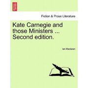 Kate Carnegie and Those Ministers ... Second Edition.