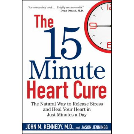 15 Minute Heart Cure By John Kennedy