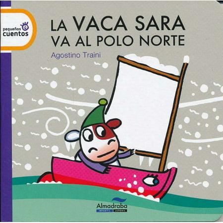 La vaca sara va al polo norte / Sara the Cow Goes to the North Pole