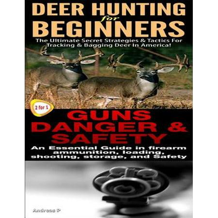 Deer Hunting for Beginners & Guns Danger & Safety - (Best Speedball Gun For Beginners)
