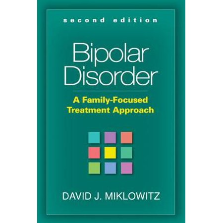 Bipolar Disorder, Second Edition : A Family-Focused Treatment (Bipolar Disorder A Family Focused Treatment Approach)
