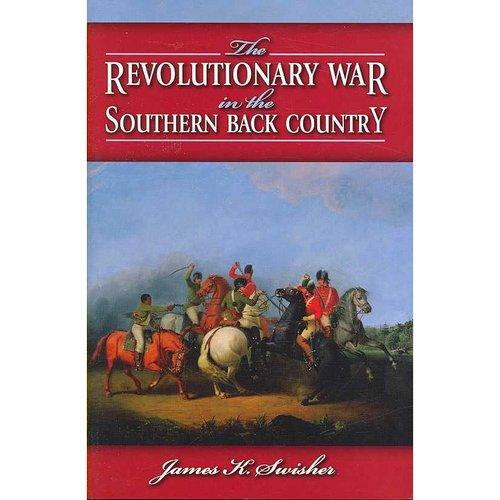 The Revolutionary War in the Southern Back Country
