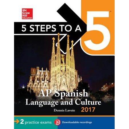 5 Steps to a 5 AP Spanish Language Culture 2017 -