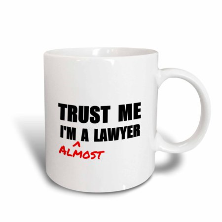 3dRose Trust me Im almost a Lawyer - fun Law humor - funny student gift, Ceramic Mug,