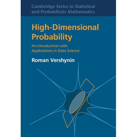 High-Dimensional Probability : An Introduction with Applications in Data