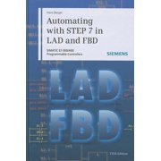 Automating with Step 7 in Lad and Fbd: Simatic S7-300/400 Programmable Controllers (Hardcover)